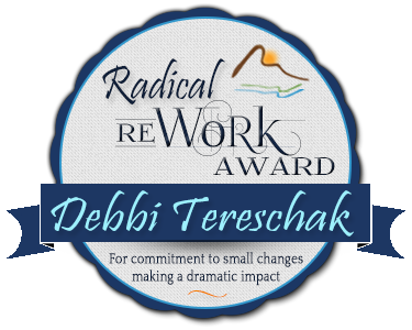 Debbie Tereschak Radical reWORK Award