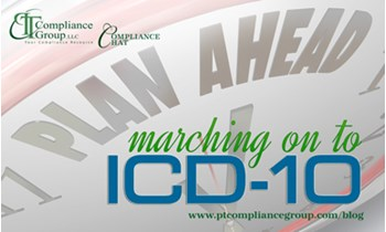 Marching On to ICD-10 - PT Compliance Group