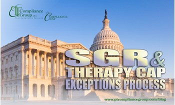 SGR & Therapy Cap Exceptions Process - PT Compliance Group