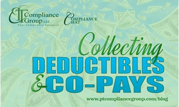 Collecting Deductibles and Copays - PT Compliance Group