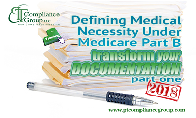 Transform Your Documentation 2018, Part 1: Defining Medical Necessity Under Medicare Part B