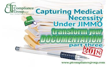 Transform Your Documentation 2018, Part 3: Capturing Medical Necessity Under JIMMO