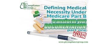 Transform Your Documentation 2018, Part 1: Defining Medical Necessity Under Medicare Part B