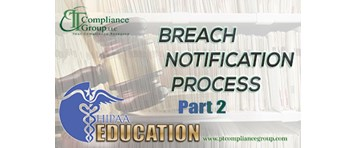 HIPAA Education: Is Your Breach Notification Process in Compliance with HIPAA Security Rules? Part 2