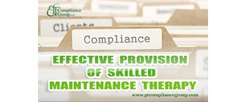 Effective Provision of Skilled Maintenance Therapy