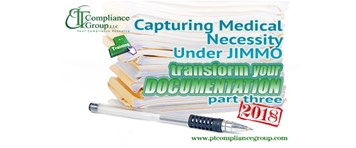 Transform Your Documentation 2018, Part 3: Capturing Medical Necessity Under JIMMO
