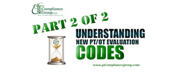 Understanding New PT/OT Evaluation Codes: Part 2